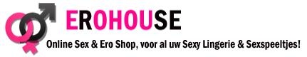 Sexshop Erohouse, bestel sexspeeltjes, BDSM, en Sexy Lingerie Online!